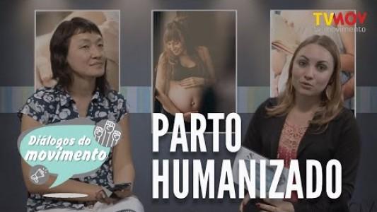 DIÁLOGOS DO MOVIMENTO   PARTO HUMANIZADO
