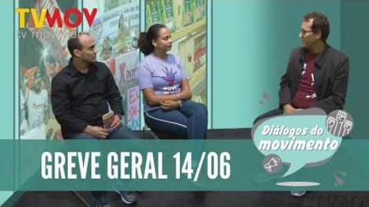 Diálogos do Movimento - Greve Geral 14/06