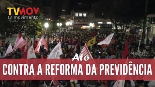 MANIFESTAÇÃO CONTRA A REFORMA DA PREVIDÊNCIA